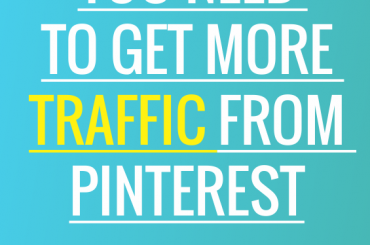 5 Things You Need To Get More Traffic From Pinterest