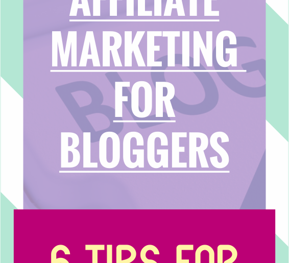 Affiliate Marketing For Bloggers: Tips For Making Six Figures
